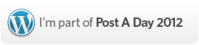 I'm Part of Post a Day 2012!