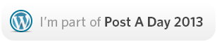I'm part of Post A Day 2013