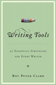 The quick list comes from Writing Tools by Roy Peter Clark.
