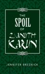 Jennifer Bresnick's The Spoil of Zanuth Karun